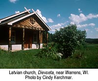 Latvian church, Dievseta, near Warrens, WI. Photo by Cindy Kerchmar.